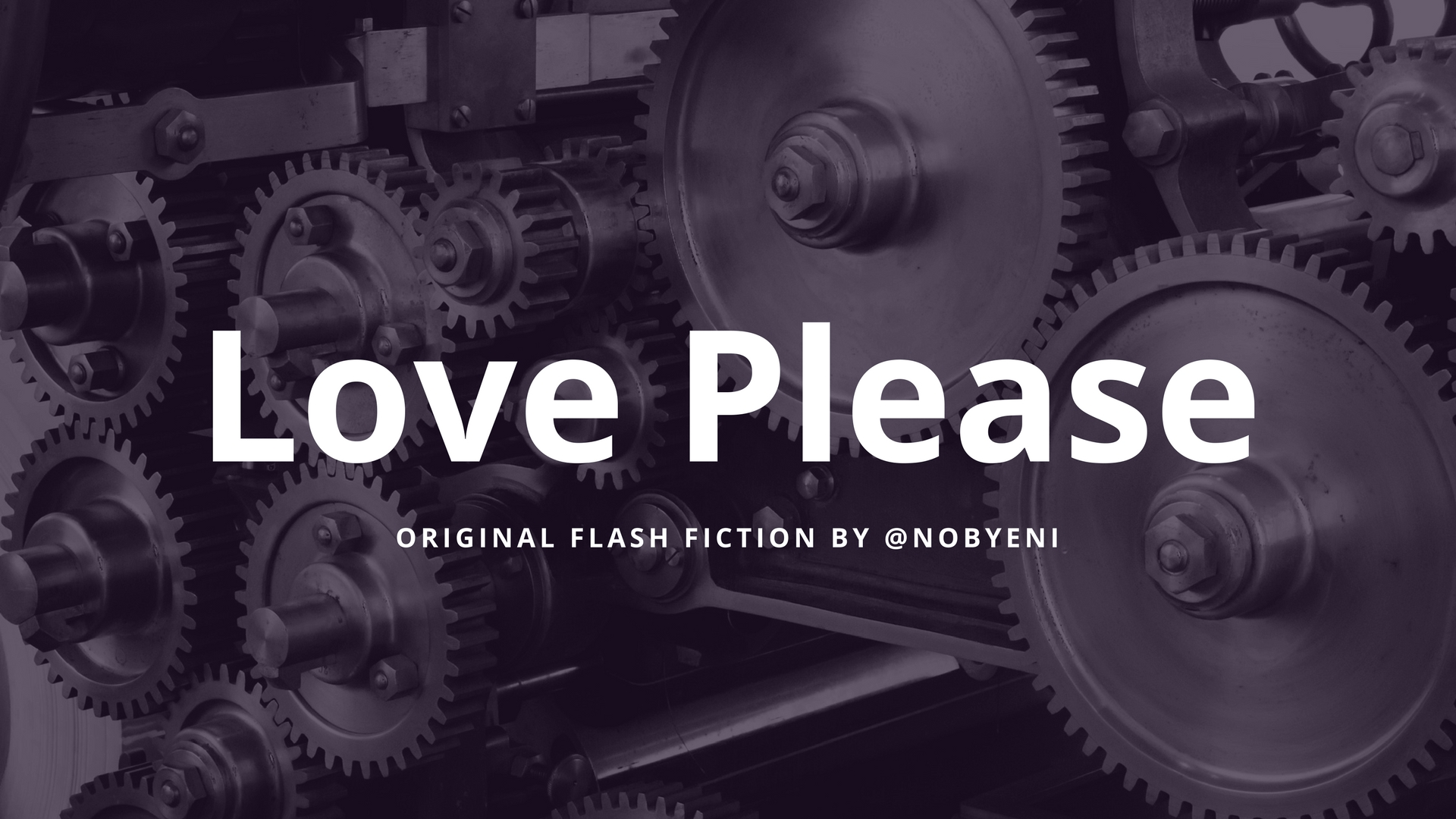 Love Please – Original Flash Fiction with a pinch of philosophy by @nobyeni