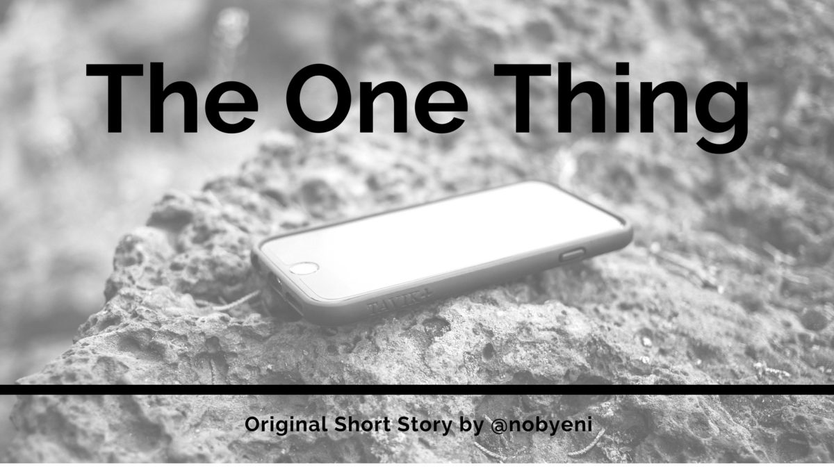 The One Thing – Original Short Story